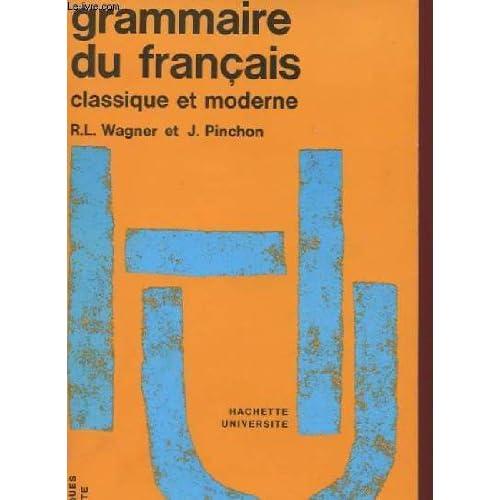Grammaire du français classique et moderne...