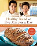 By Jeff Hertzberg ; Zoe Francois ; Zo Fran Ois ; Mark Luinenburg ( Author ) [ Healthy Bread in Five: 100 New Recipes Featuring Whole Grains, Fruits, Vegetables, and Gluten-Free Ingredients By Oct-2009 Hardcover