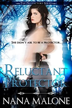 Reluctant Protector (Protectors Series Book 1) by [Malone, Nana]