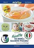 Scarica Libro Ricette per bebe e bambini piccoli Cucinare con il Bimby (PDF,EPUB,MOBI) Online Italiano Gratis