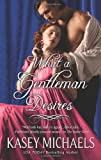 What a Gentleman Desires (Hqn)