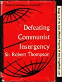 Defeating Communist insurgency;: The lessons of Malaya and Vietnam (Studies in international security)