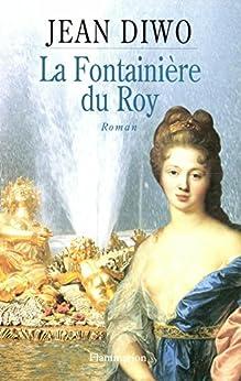 La fontainière du roy par [Diwo, Jean]