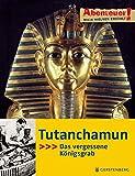 Abenteuer! Maja Nielsen erzählt - Tutanchamun - Das vergessene Königsgrab - Maja Nielsen