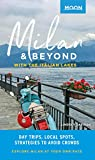 Moon Milan & Beyond: With the Italian Lakes: Day Trips, Local Spots, Strategies to Avoid Crowds (Travel Guide) (English Edition)