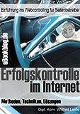 Erfolgskontrolle im Internet – Methoden, Techniken und Lösungen für Webseiten-Betreiber