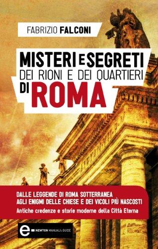 misteri-e-segreti-dei-rioni-e-dei-quartieri-di-roma-enewton-manuali-e-guide-italian-edition