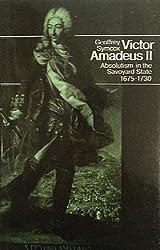 Victor Amadeus II: Absolutism in the Savoyard State, 1675-1730 (Men in office) by Geoffrey Symcox (1983-08-01)