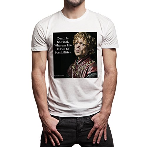 Tyrion Lannister Game Of Thrones Quote Death Is So Final, Whereas Life Is Full Of Possibilities Herren T-Shirt Weiß