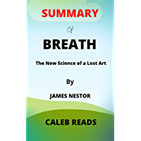 Summary of BREATH by James Nestor: The New Science of a Lost Art (English Edition)