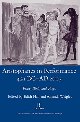 aristophanes-in-performance-421-bc-ad-2007-peace-birds-and-frogs-legenda-peace-birds-and-frogs