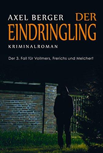 Buchseite und Rezensionen zu 'Der Eindringling: Der 3. Fall für Werner Vollmers, Anke Frerichs & Enno Melchert (Nord und Totschlag)' von Axel Berger