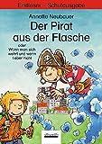 Der Pirat aus der Flasche oder Wann man sich wehrt und wann lieber nicht: Erstleser - Schulbuchausgabe
