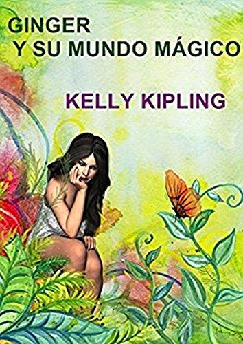 Ginger y el arco iris: Segunda edición por Kelly Kipling