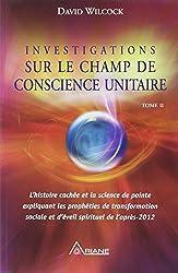 Investigations sur le champ de conscience unitaire - T2