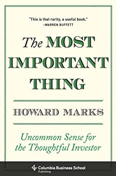 The Most Important Thing: Uncommon Sense for the Thoughtful Investor (Columbia Business School Publishing) de [Marks, Howard]