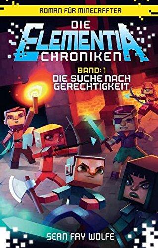 Die Suche nach Gerechtigkeit - Roman für Minecrafter: Die Elementia-Chroniken (1 von 3) (Skelett Stan)