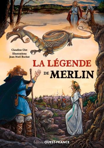 La Légende de Merlin par GLOT C-ROCHUT J