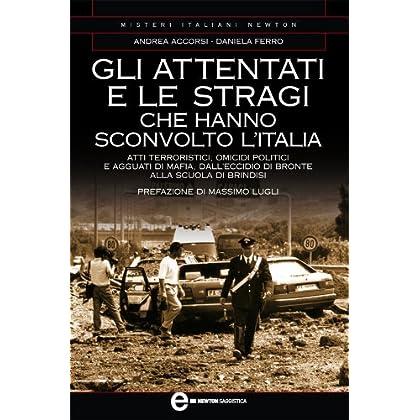 Gli Attentati E Le Stragi Che Hanno Sconvolto L'italia (Enewton Narrativa)