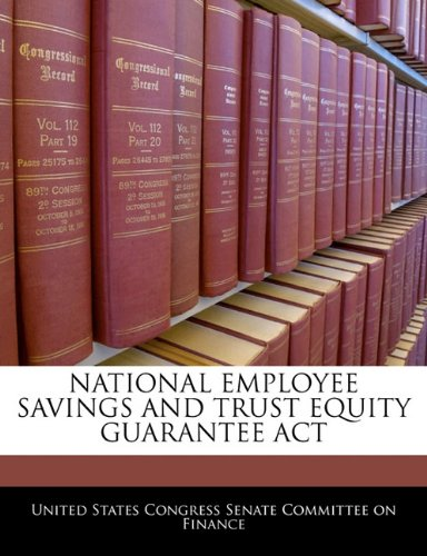 NATIONAL EMPLOYEE SAVINGS AND TRUST EQUITY GUARANTEE ACT