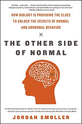 The Other Side of Normal: How Biology Is Providing the Clues to Unlock the Secrets of Normal and Abnormal Behavior