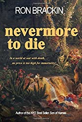 Nevermore to Die: In a world at war with death, no price is too high to pay for immortality! by Ron Brackin (2013-09-06)