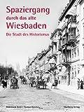 Ein Spaziergang durch das alte Wiesbaden