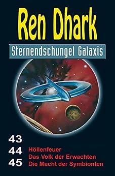 Ren Dhark Sternendschungel Galaxis Sammelband 43–45: Höllenfeuer – Das Volk der Erwachten – Die Macht der Symbionten