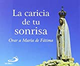 La caricia de tu sonrisa: Orar a María de Fátima (Brotes)