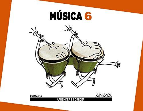 Aprender es Crecer, música, 6 Educación Primaria por Alfonso . . . [Et Al. ] Cifuentes Padrino