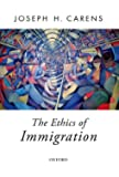 The Ethics of Immigration (Oxford Political Theory (Paperback))