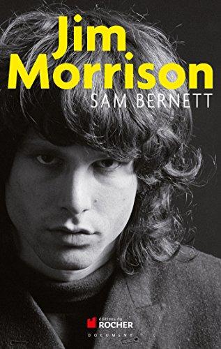 Jim Morrison: James Douglas Morrison 8 décembre 1943 - 3 juillet 1971 par Sam Bernett