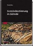 Gesteinsbestimmung im Gelände - Roland Vinx