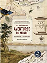 Les plus grandes aventures du monde - Explorateurs et explorations de Beau Riffenburgh