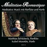 Meditation Romantique - Meditative Musik mit Panflöte und Harfe