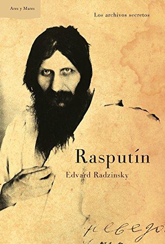 Rasputín: Los archivos secretos (Ares y Mares) por Edvard Radzinsky