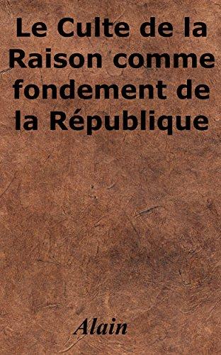 Livre gratuits Le Culte de la Raison comme fondement de la République epub, pdf