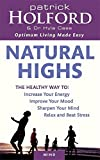 eBook Gratis da Scaricare Natural Highs The healthy way to increase your energy improve your mood sharpen your mind relax and beat stress by Patrick Holford BSc DipION FBANT NTCRP 2011 04 07 (PDF,EPUB,MOBI) Online Italiano