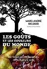 Les Goûts et les couleurs du monde: Une histoire naturelle des tannins, de l'écologie à la santé par Selosse