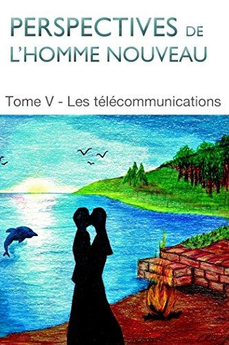 perspectives-de-lhomme-nouveau-tome-v-les-telecommunications-french-edition