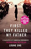Front cover for the book First They Killed My Father: A Daughter of Cambodia Remembers by Loung Ung