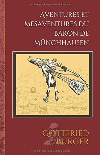 Aventures et msaventures du baron de Mnchhausen: Edition illustre par plus de 150 dessins de Gustave Dor