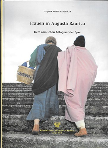 Frauen in Augusta Raurica: Dem römischen Alltag auf der Spur (Augster Museumshefte) (2001-06-01)