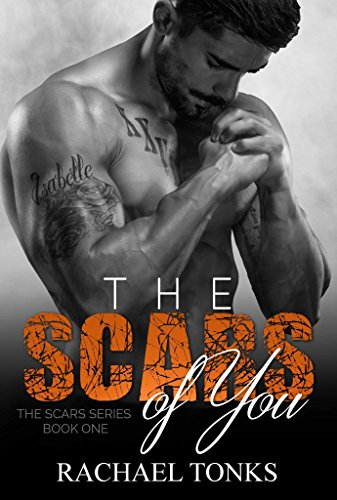 The scars of you (The scars series Book 1) (English Edition)