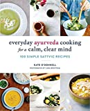 #6: Everyday Ayurveda Cooking for a Calm, Clear Mind: 100 Simple Sattvic Recipes