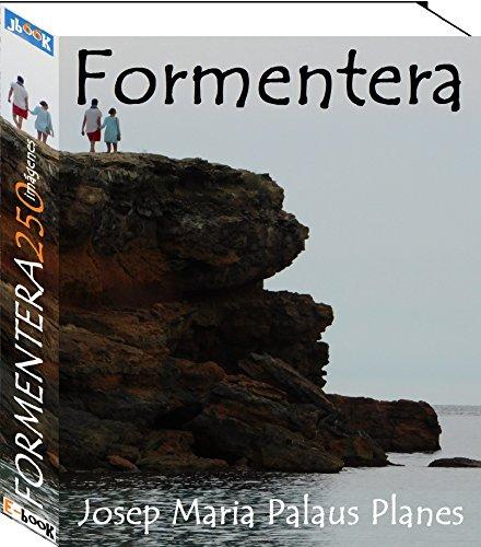 ¡Bienvenido al paraíso! Extensa recopilación de fotografías de la isla de Formentera (Islas Baleares).Álbum de 250 imágenes.© JMP