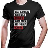 DragonHive Das Kannste Schon so Machen aber Dann Isses Halt Kacke T-Shirt Größe XS-4XL (XXXL, Schwarz)