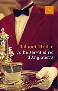 Jo He Servit El Rei D'Anglaterra par Bohumil Hrabal
