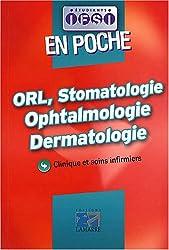 ORL, Stomatologie, Ophtalmologie, Dermatologie : Clinique et soins infirmiers