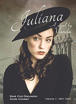 Juliana: Volume 1: 1941-1944 by [Vanda]